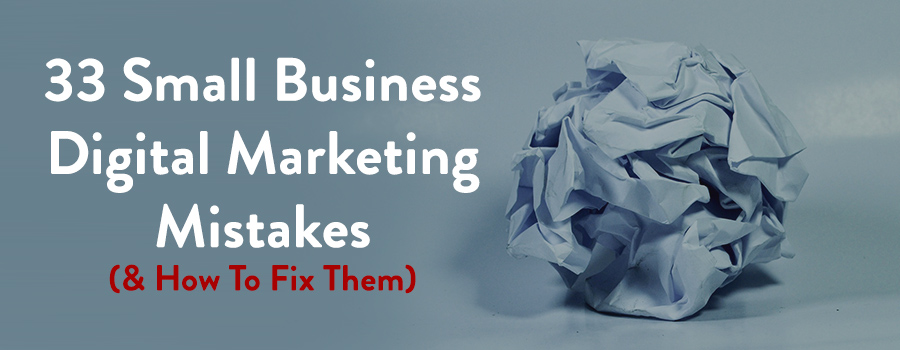 small business digital marketing mistakes